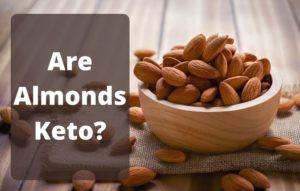 Almonds in keto